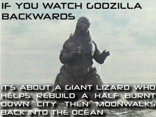 Если смотреть задом наперед Годзилла